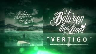 "Between The Lines - ""Vertigo"" (Lyric Video)"