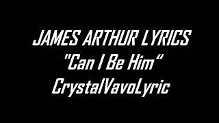 James Arthur   Can I Be Him Lyrics HD Video