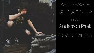KAYTRANADA ft. Anderson Paak - Glowed Up (Official Dance Video)