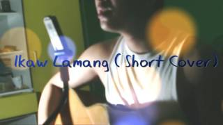 Ikaw Lamang - Silent Sanctuary(Short Cover by Mega Oane)