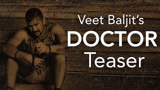 Doctor | Veet Baljit | Teaser | Latest Punjabi Song 2018