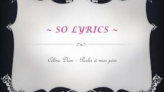 Céline Dion - Parler à mon père ~ So Lyrics ~
