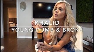 Khalid - Young Dumb & Broke | Cover