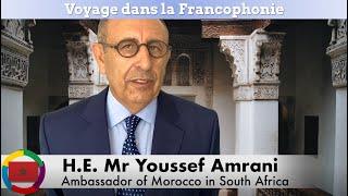Entretien de l'Ambassadeur Youssef Amrani à l'occasion de la Journée Mondiale de la Francophonie