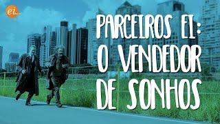 Parceiros EI | O Vendedor de Sonhos (filme)