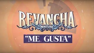 "Revancha Norteña - ""Me Gusta"" (Letras Oficial)"
