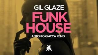Gil Glaze - Funkhouse (Antonio Giacca Remix)