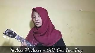 Te Amo Mi Amor - OST One Fine Day (Cover by Ova Rizki)