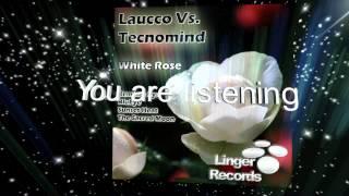 Laucco Vs. Tecnomind - White Rose (Release Date: January 28, 2013)