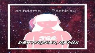 Chindamo - Pachirisu ( Desttroyer remix ) ♥ (ɔ ˘⌣˘)˘⌣˘ c) ♥