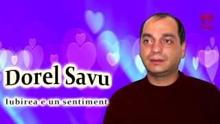Dorel Savu - Iubirea e un sentiment