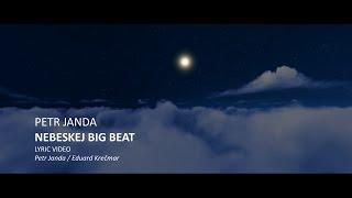 PETR JANDA / NEBESKEJ BIG BEAT / LYRIC VIDEO