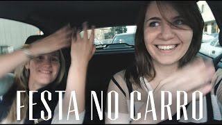 FESTA NO CARRO | vlog