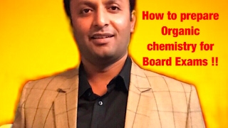 How to prepare Organic chemistry for Exams | Exam-2018 | During Exam Day width=