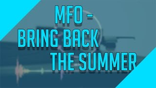 Bring Back the Summer - MFO (original mix)