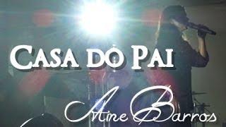Casa do Pai (Ao Vivo)  Aline Barros