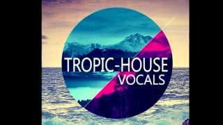 Tropical House Vocals - Acapellas & Spoken Phrases | Key and BPM-Labelled, 100% Royalty-Free.