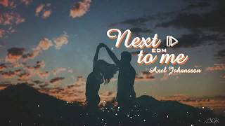 Lyrics + Vietsub | Next to me - Axel Johansson | EDM