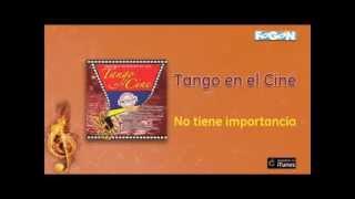 Tango en el Cine - No tiene importancia