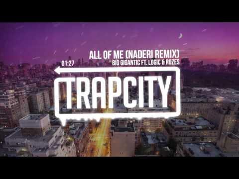 Big Gigantic - All Of Me (Ft. Logic & Rozes) (Naderi Remix)