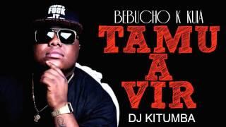 Bebucho Q Kuia - Tamu a Vir Remix(Dj Kitumba)