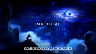 Back to light (Emotional Vocal Music) by Sylia Twolands