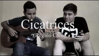 Cicatrices - Regulo Caro (Cover)