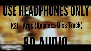 KSI - Ares (Quadeca Diss Track) (8D AUDIO)