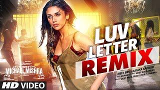 LUV LETTER REMIX  | The Legend of Michael Mishra | MEET BROS, KANIKA KAPOOR | DJ SHILPI SHARMA
