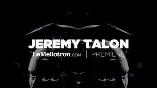 Jeremy Talon - Places (Official Video) | LeMellotron.com Premiere
