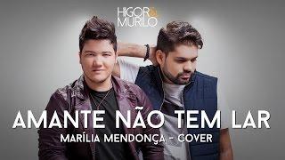 Amante não tem lar - Marília Mendonça (Higor e Murilo - COVER)