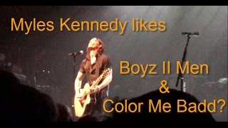 Myles Kennedy use to cover Boyz II Men and Color Me Badd?!?!
