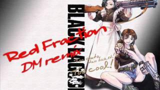 【BLACK LAGOON】Red Fraction / MELL (Full Size)【DM remix】