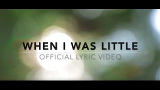 When I Was Little - Official Lyric Video