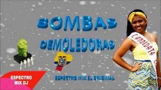 Bombas 2017 - Bombitas Ibarreñas _ Espectro mix dJ
