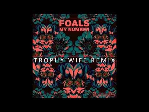 foals-my-number-trophy-wife-remix-trophywifeband
