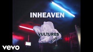 INHEAVEN - Vultures (Live)