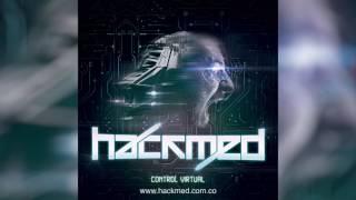Hackmed - Control Virtual (Audio)