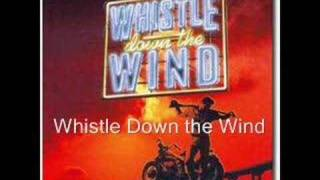 Whistle Down the Wind Title Song
