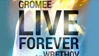 Gromee feat. Wrethov - Live Forever (Radio Edit) [Official]