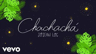 Jósean Log - Chachachá (Lyric Video)