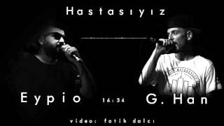 EyPiO & G.Han - Hastasıyız (Official Audio) 2011