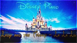 "Disney Piano - Lady And The Tramp ""La La Lu"" - Relaxing Piano"