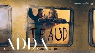 ADDA feat. DOC - Te Aud   Videoclip Oficial