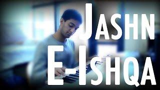 Jashn E Ishqa (Gunday) - Piano Cover