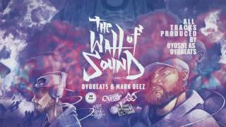 MARK DEEZ/OYOSHE - THE WALL OF SOUND (INTERNATIONAL TEASER TRAILER) ALBUM DROPS 4/24/17
