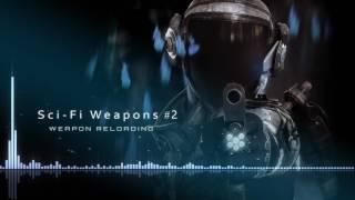 Sci-Fi Weapons -- Sound FX Library -- (Weapon Reloading)