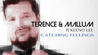 Terence & Mallum Ft Keeno Lee   Catching Feelings