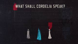 King Lear: 'What shall Cordelia speak? Love, and be silent'