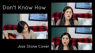 Don't Know How - Joss Stone Cover